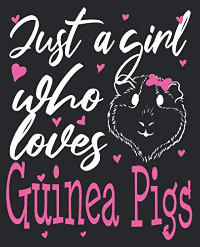 Just A Girl Who Loves Guinea Pigs: Guinea Pig Women Teens Composition Notebook 100 Wide Ruled Pages Journal Diary