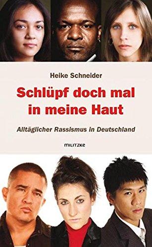Schlüpf doch mal in meine Haut - Alltäglicher Rassismus in Deutschland