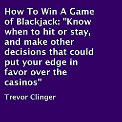 How to Win a Game of Blackjack