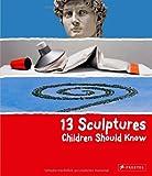 13 Sculptures Children Should Know