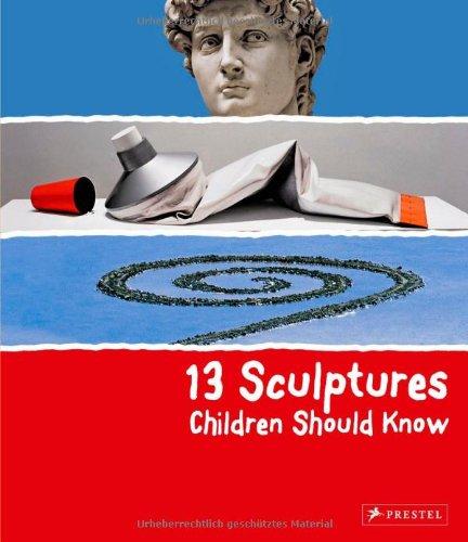 13 Sculptures Children Should Know PDF