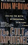 img - for The Cult of Impotence: Selling the Myth of Powerlessness in the Global Economy by Linda McQuaig (1998-05-28) book / textbook / text book
