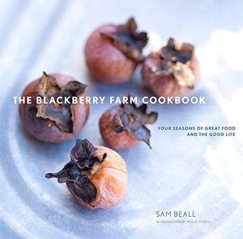The Blackberry Farm Cookbook: Four Seasons of Great Food and the Good Life by Sam Beall