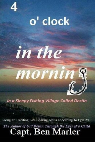 4 o'clock in the Morning In a Sleepy Fishing Village Called Destin.: (Athena Creamer)