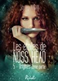Les Etoiles de Noss Head: Origines (2e partie) (Volume 5) (French Edition)