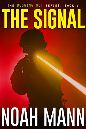 The Signal (The Bugging Out Series Book 8) by [Mann, Noah]