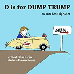 D is for Dump Trump: An Anti-Hate Alphabet