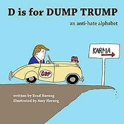 D is for Dump Trump: An Anti-Hate Alphabet