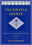 The Firefly Legacy (Book II), Liz Yardley, 0980763118