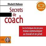 Secrets de coach: Les techniques de pro pour mieux communiquer au travail et en privé | Elisabeth Malissen
