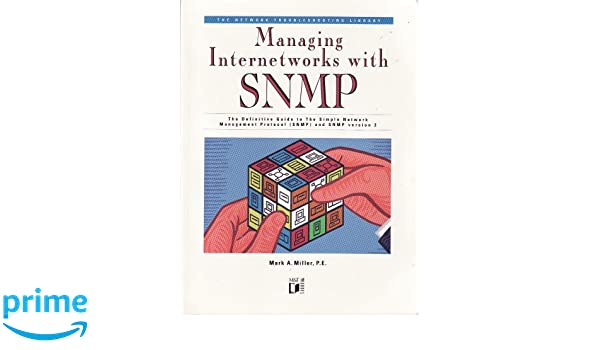 Managing Internetworks With Snmp: The Definitive Guide to