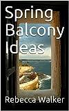 Spring Balcony Ideas