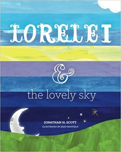Book Lorelei and the Lovely Sky by Jonathan H Scott (2015-09-18)