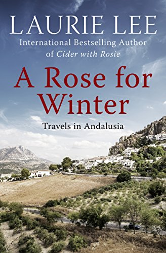 A Rose for Winter: Travels in (Granada Rose)