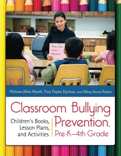 Classroom Bullying Prevention, Pre-K4th Grade: Children's Books, Lesson Plans, and Activities