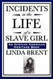 Incidents in the Life of a Slave Girl (an African American Heritage Book), Linda Brent, 1604592060