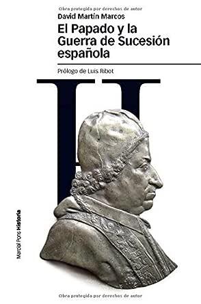 El papado y la guerra de sucesión española (Estudios nº 88) eBook: Marcos, David Martín: Amazon.es: Tienda Kindle
