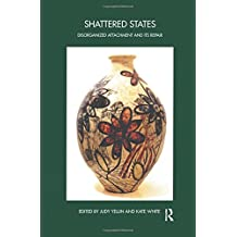 Shattered States: Disorganised Attachment and its Repair