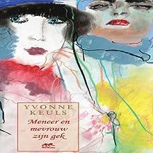 Meneer en mevrouw zijn gek [Mr. and Mrs. Love] Audiobook by Yvonne Keuls Narrated by Yvonne Keuls