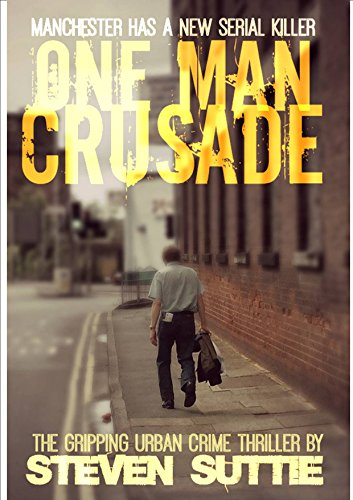 One Man Crusade : DCI Miller 1: Manchester's grittiest serial killer thriller with an unforgettable twist (Ryan Miller Game)