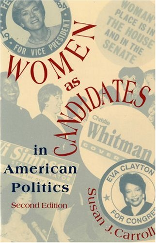 Women as Candidates in American Politics, Second Edition