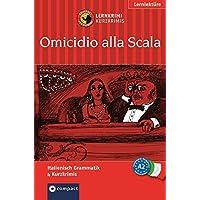 Omicidio alla Scala / Mord in der Scala. Compact Lernkrimi. Lernziel Italienisch Grammatik - Niveau A2 (Compact Lernkrimi - Kurzkrimis)