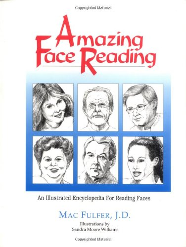Amazing Face Reading: An Illustrated Encyclopedia for Reading Faces