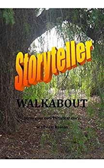 Storyteller Walkabout Workbook: write your own historical story in 10 easy lessons by [Mardel, Michael]