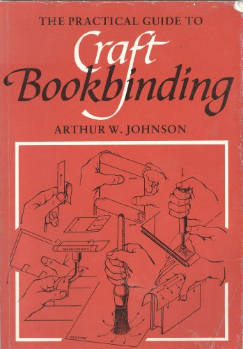 The Practical Guide to Craft Bookbinding