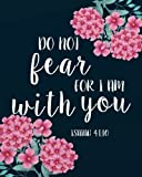 Do not fear for I am with you: Bible Verse