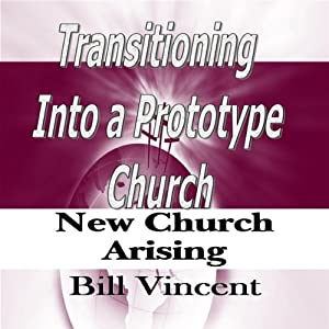 Transitioning into a Prototype Church Audiobook
