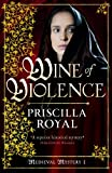 Front cover for the book Wine of Violence by Priscilla Royal