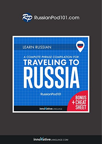 Learn Russian: A Complete Phrase Compilation for Traveling to Russia (English Edition)
