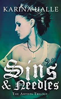 Sins and Needles (The Artists Trilogy Book 1) by [Halle, Karina]
