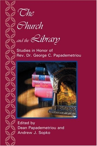 Download The Church and the Library: Studies in Honor of Rev. Dr. George C. Papademetriou pdf