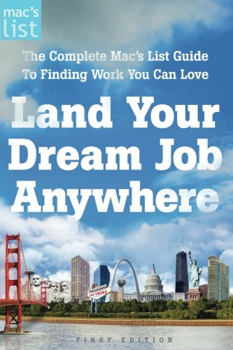 Download Land Your Dream Job Anywhere: The Complete Mac's List Guide to Finding Work You Can Love pdf epub