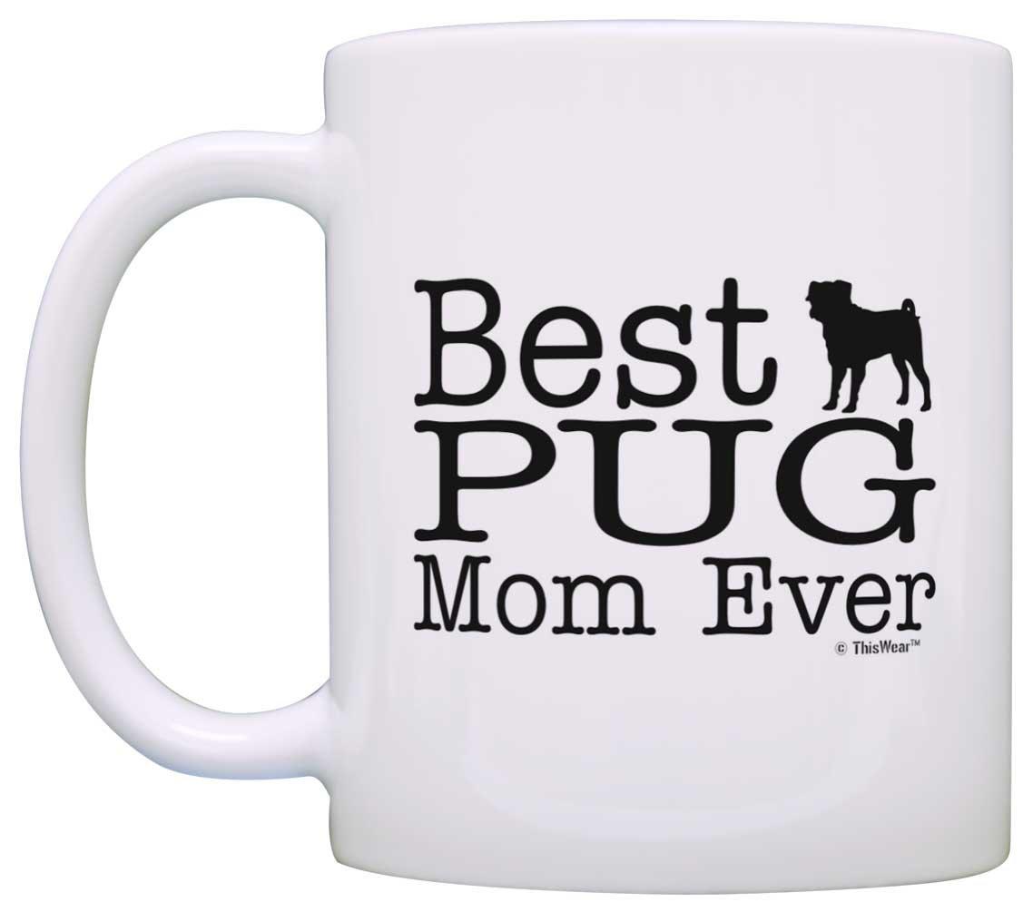 amazon com dog lover mug best pug mom ever dog puppy supplies