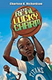 img - for The Real Lucky Charm by Richardson, Charisse (2005) Paperback book / textbook / text book