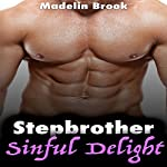 Stepbrother Romance: Sinful Delight | Madelin Brook
