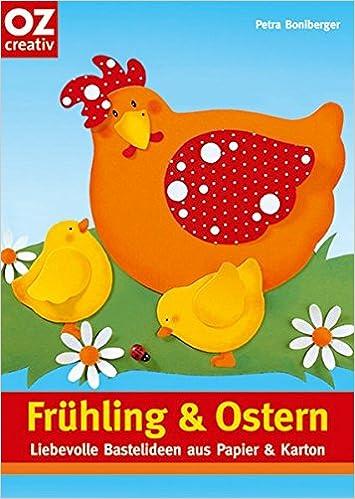 Fruhling Ostern Liebevolle Bastelideen Aus Papier Karton