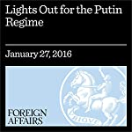 Lights Out for the Putin Regime | Alexander J. Motyl