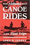 img - for By John Foshee - Alabama Canoe Rides and Float Trips (1987-01-14) [Paperback] book / textbook / text book