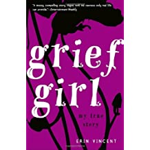 [ Grief Girl: My True Story By Vincent, Erin ( Author ) Paperback 2008 ]