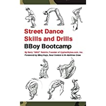Street Dance Skills & Drills - BBoy Bootcamp (Super Power Practice Book 3)