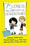 75 Consejos para sobrevivir a las extraescolares par María Frisa