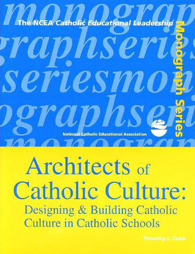 Architects of Catholic Culture: Designing and Building Catholic Culture in Catholic Schools