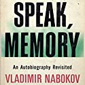 Speak Memory: An Autobiography Revisited Audiobook by Vladimir Nabokov Narrated by Stefan Rudnicki