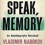 Speak Memory: An Autobiography Revisited   Vladimir Nabokov