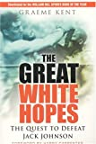 img - for The Great White Hopes: The Quest to Defeat Jack Johnson book / textbook / text book