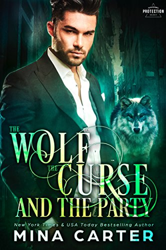 The Wolf, The Curse And The Party (Paranormal Protection Agency Book 2) by [Carter, Mina]